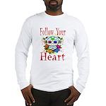 Follow Your Heart Long Sleeve T-Shirt