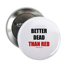 "Better dead than red - 2.25"" Button (100 pack)"