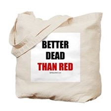 Better dead than red -  Tote Bag