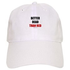 Better dead than red - Baseball Cap