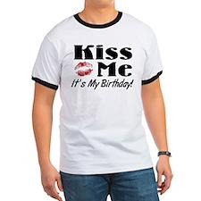 Kiss Me Its My Birthday T