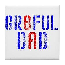 GR8FUL DAD (8) Tile Coaster