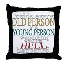 Inside any old person is a yo Throw Pillow
