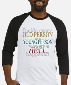 Inside any old person is a yo Baseball Jersey