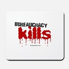 Bureaucracy Kills -  Mousepad