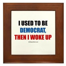 I used to be a democrat ~ Framed Tile