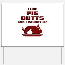 BBQ: I Like Pig Butts Yard Sign