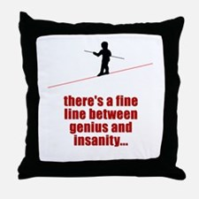 Fine Line Between Genius and Throw Pillow