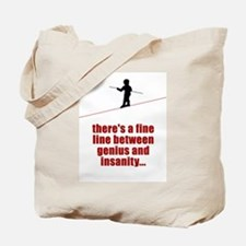 Fine Line Between Genius and Tote Bag