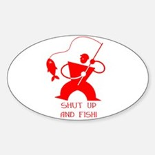 Shut Up And Fish! Oval Decal