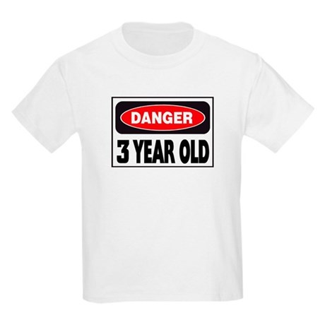 3 Year Old Danger Sign Kids Light T-Shirt