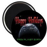 Happy Holidays From Planet Earth Magnet