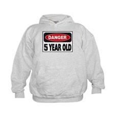 5 Year Old Danger Sign Hoodie