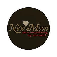 "New Moon Self Control 3.5"" Button"