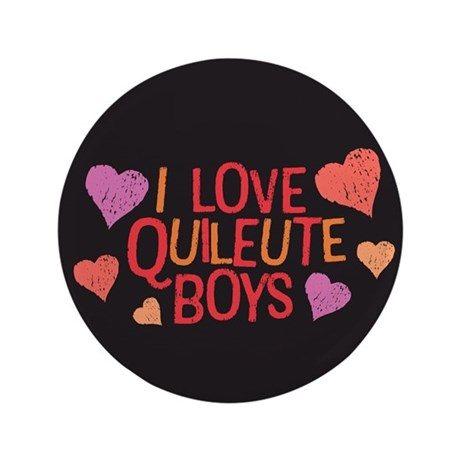 "I Love Quileute Boys 3.5"" Button"
