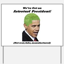 """Astroturf President"" Yard Sign"