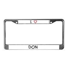 I  love Don License Plate Frame