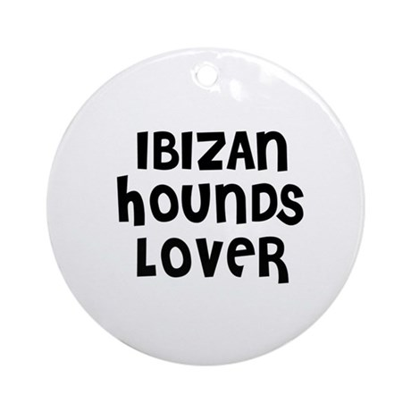 IBIZAN HOUNDS LOVER Ornament (Round)