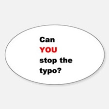 Stop the typo? Oval Decal