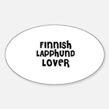 FINNISH LAPPHUND LOVER Oval Decal