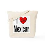 I Love Mexican Tote Bag