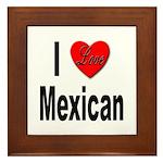 I Love Mexican Framed Tile
