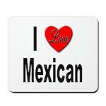 I Love Mexican Mousepad