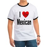 I Love Mexican (Front) Ringer T