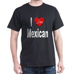 I Love Mexican (Front) Black T-Shirt