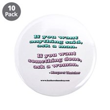 "Said man, Woman Done 3.5"" Button (10 pack)"