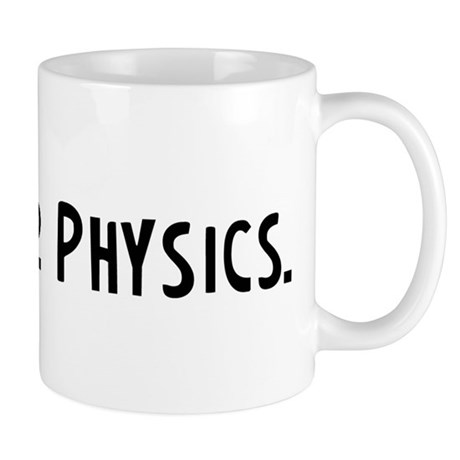 Eat, Sleep, Physics Mug