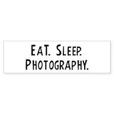 Eat, Sleep, Photography Bumper Bumper Bumper Sticker
