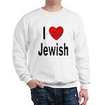 I Love Jewish (Front) Sweatshirt