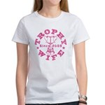 Trophy Wife since 09 in Pink Women's T-Shirt