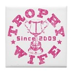 Trophy Wife since 09 in Pink Tile Coaster