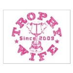 Trophy Wife since 09 in Pink Small Poster