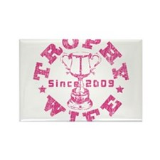 Trophy Wife since 09 in Pink Rectangle Magnet