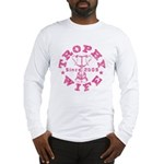 Trophy Wife since 09 in Pink Long Sleeve T-Shirt
