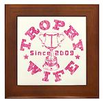 Trophy Wife since 09 in Pink Framed Tile