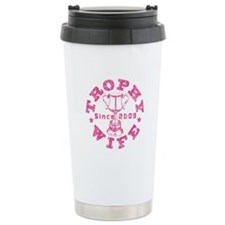 Trophy Wife since 09 in Pink Travel Mug