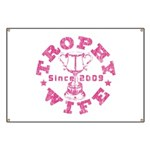 Trophy Wife since 09 in Pink Banner