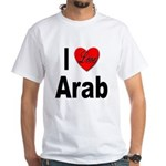 I Love Arab (Front) White T-Shirt