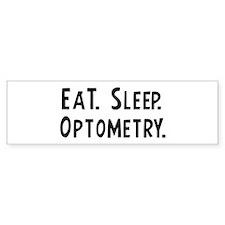 Eat, Sleep, Optometry Bumper Bumper Sticker