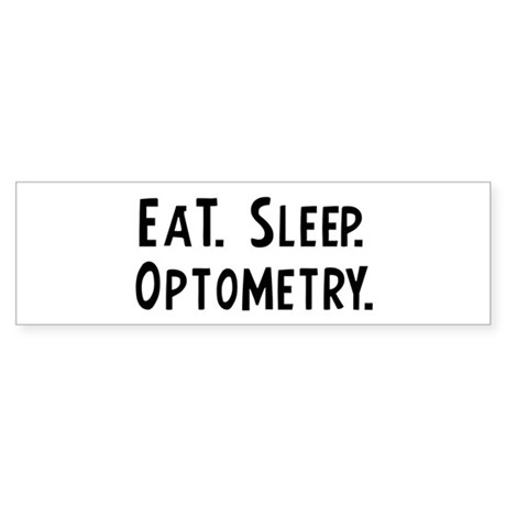 Eat, Sleep, Optometry Bumper Sticker