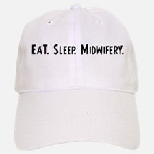 Eat, Sleep, Midwifery Baseball Baseball Cap