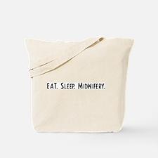 Eat, Sleep, Midwifery Tote Bag