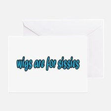 Wigs are for Sissies Greeting Card