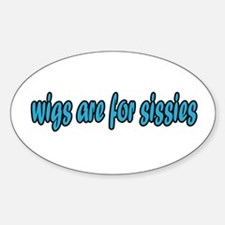 Wigs are for Sissies Oval Decal