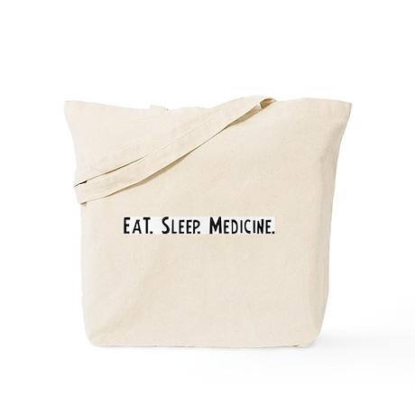 Eat, Sleep, Medicine Tote Bag