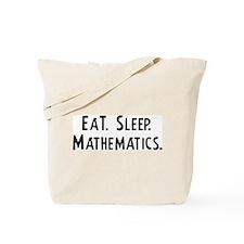 Eat, Sleep, Mathematics Tote Bag